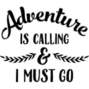 adventure-is-calling-i-must-go.png