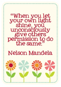 let your own light shine you unconsciously give others permission to do the same